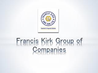 Francis Kirk Group of Companies
