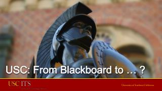 USC: From Blackboard to … ?