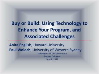 Buy or Build: Using Technology to Enhance Your  Program,  and Associated Challenges