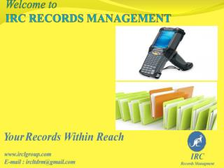 W elcome to  IRC  RECORDS MANAGEMENT