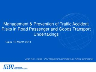 Management & Prevention of Traffic Accident Risks in Road Passenger and Goods Transport Undertakings