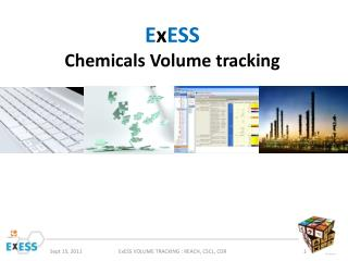 E x ESS Chemicals Volume tracking