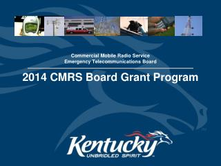 Commercial Mobile Radio Service Emergency Telecommunications Board 2014 CMRS Board Grant Program