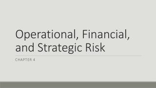 Operational, Financial, and Strategic Risk