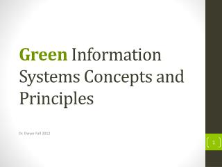 Green Information Systems Concepts and Principles