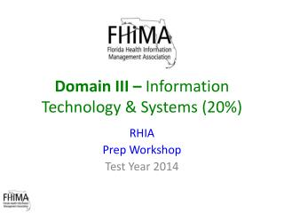 Domain III –  Information Technology & Systems (20%)