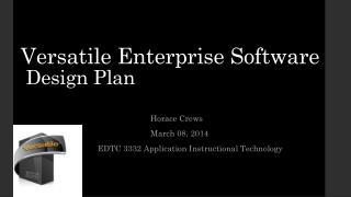 Versatile Enterprise Software  Design Plan