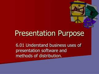Presentation Purpose