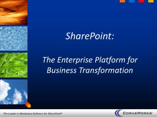 SharePoint: The Enterprise Platform for Business Transformation