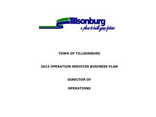 TOWN OF TILLSONBURG 2014 OPERATION SERVICES BUSINESS  PLAN DIRECTOR OF OPERATIONS