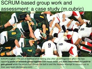 SCRUM -based group work and assessment: a case  study ( m.cubric )