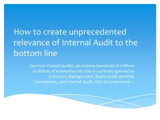 How to create unprecedented relevance of Internal Audit to the bottom line