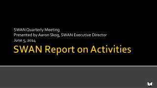 SWAN Report on Activities
