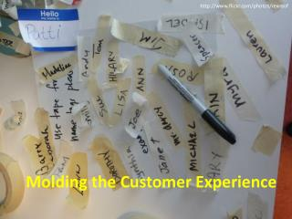 Molding the Customer  Experience