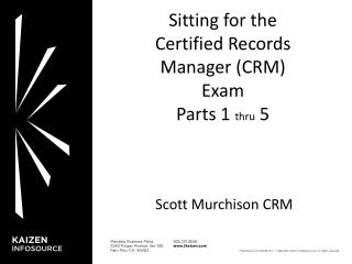 Sitting for the Certified Records Manager (CRM) Exam Parts 1  thru  5