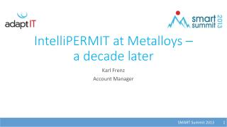 IntelliPERMIT  at Metalloys – a decade later