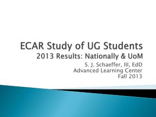 ECAR Study of UG Students 2013 Results: Nationally &  UoM