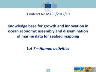 Contract No MARE/2012/10  Knowledge base for growth and innovation in ocean economy: assembly and dissemination of mar