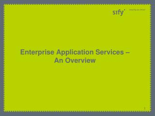 Enterprise Application Services –                An Overview
