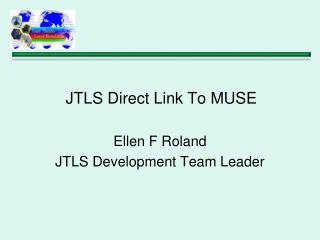 JTLS Direct Link To MUSE