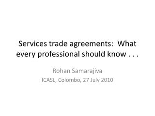 Services trade agreements:  What every professional should know . . .