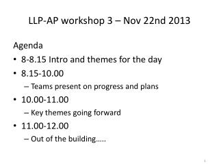 LLP-AP workshop 3 – Nov 22nd 2013