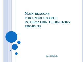 Main reasons  for unsuccessful information technology projects
