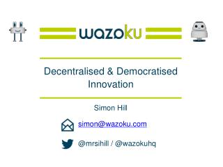 Decentralised & Democratised Innovation