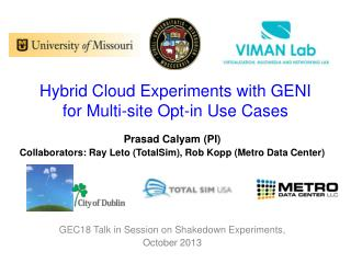 Hybrid Cloud Experiments with GENI for Multi-site Opt-in Use Cases