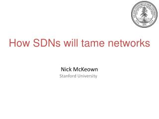 How SDNs will tame networks