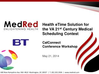 Health  eTime  Solution for the VA 21 st  Century Medical Scheduling Contest CalConnect Conference Workshop May 21,  20