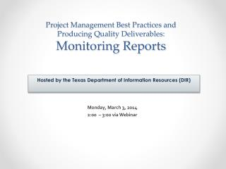 Project Management Best Practices and  Producing Quality Deliverables: Monitoring Reports