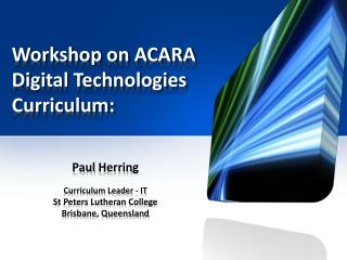 Workshop on ACARA Digital Technologies Curriculum: