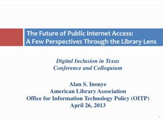 The Future of Public Internet Access:  A Few Perspectives Through the Library Lens