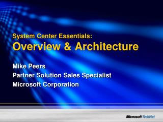 System  Center  Essentials: Overview & Architecture