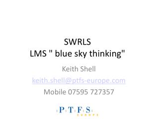 "SWRLS LMS "" blue sky thinking"""