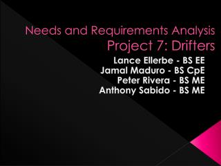 Needs and Requirements Analysis Project 7: Drifters