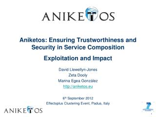 Aniketos: Ensuring Trustworthiness and Security in Service Composition Exploitation and Impact