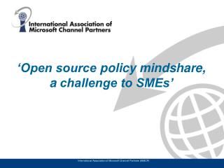 'Open source  policy  mindshare, a  challenge to SMEs'