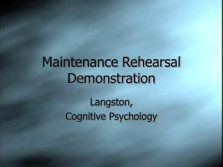 maintenance rehearsal demonstration