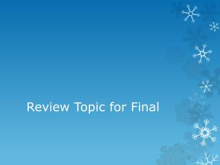 Review Topic for Final