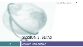 Session 5: Betas
