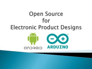 Open Source  for  Electronic Product Designs