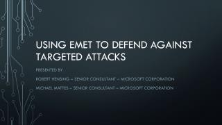 Using EMET to defend against targeted attacks