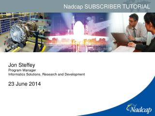 Jon Steffey Program Manager Informatics Solutions, Research and Development 23 June 2014