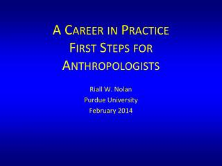 A Career in Practice First Steps for Anthropologists