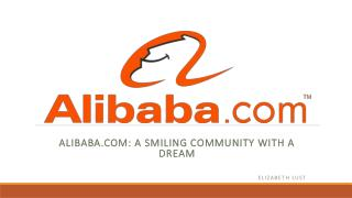 Alibaba.com: A Smiling Community with a  Dream ELIZABETH LUST