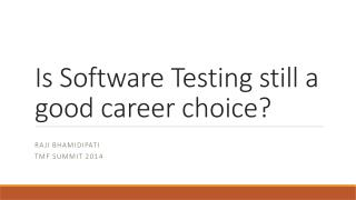 Is Software Testing still a good career choice?