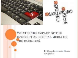 What is the impact of the internet and social media on the business?