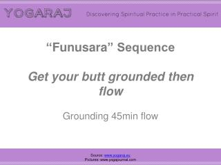 """ Funusara ""  Sequence Get your butt grounded then flow"